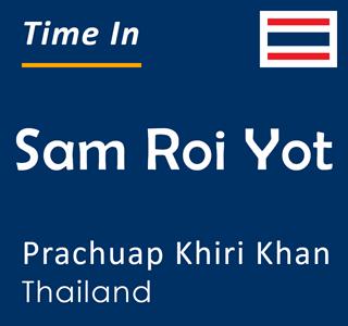 Current time in Sam Roi Yot, Prachuap Khiri Khan, Thailand