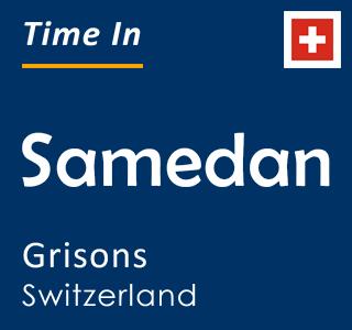 Current time in Samedan, Grisons, Switzerland