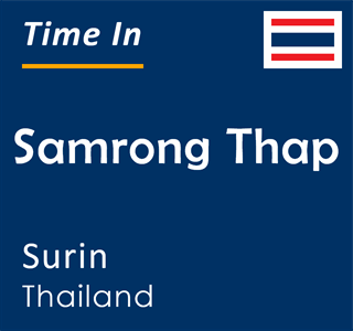 Current time in Samrong Thap, Surin, Thailand