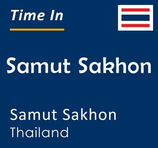Current time in Samut Sakhon, Samut Sakhon, Thailand