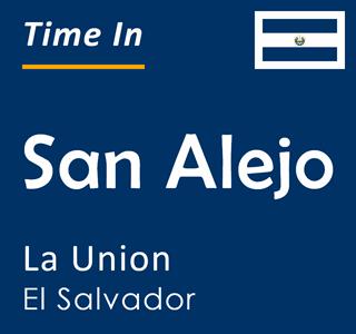 Current time in San Alejo, La Union, El Salvador