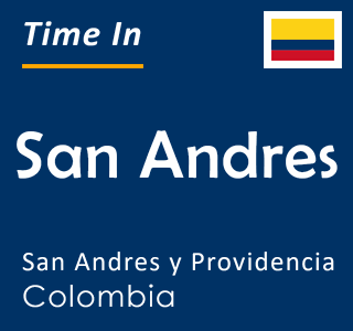 Current time in San Andres, San Andres y Providencia, Colombia