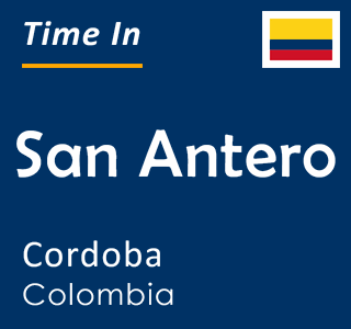 Current time in San Antero, Cordoba, Colombia