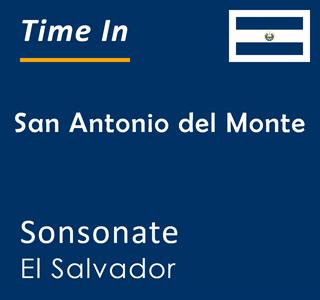 Current time in San Antonio del Monte, Sonsonate, El Salvador