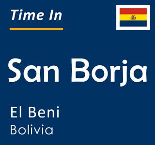 Current time in San Borja, El Beni, Bolivia