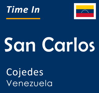 Current time in San Carlos, Cojedes, Venezuela