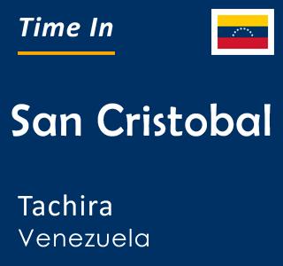 Current time in San Cristobal, Tachira, Venezuela