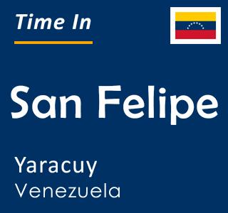 Current time in San Felipe, Yaracuy, Venezuela