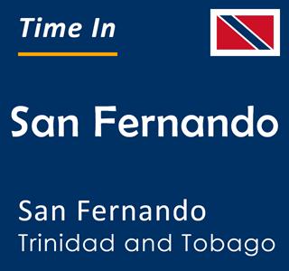 Current time in San Fernando, San Fernando, Trinidad and Tobago