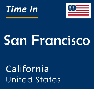 Current time in San Francisco, California, United States