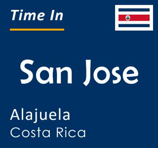 Current time in San Jose, Alajuela, Costa Rica