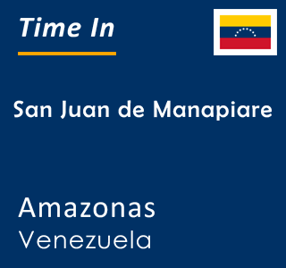 Current time in San Juan de Manapiare, Amazonas, Venezuela