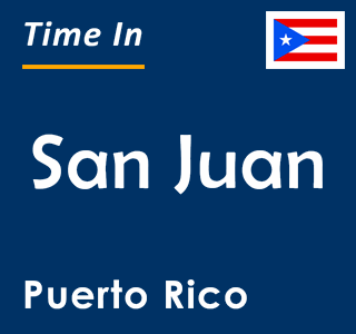 Current time in San Juan, Puerto Rico