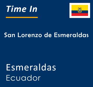 Current time in San Lorenzo de Esmeraldas, Esmeraldas, Ecuador
