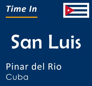 Current time in San Luis, Pinar del Rio, Cuba