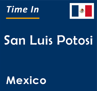 Current time in San Luis Potosi, Mexico