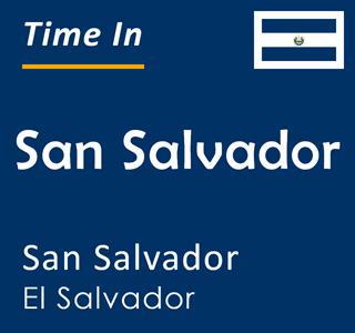 Current time in San Salvador, San Salvador, El Salvador