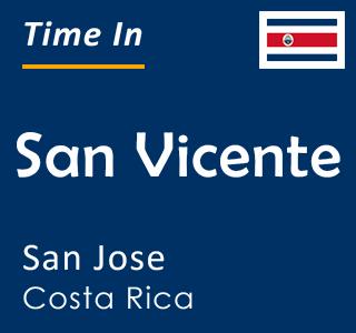 Current time in San Vicente, San Jose, Costa Rica