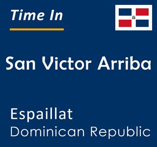 Current time in San Victor Arriba, Espaillat, Dominican Republic