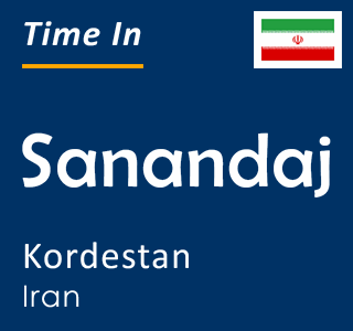 Current time in Sanandaj, Kordestan, Iran