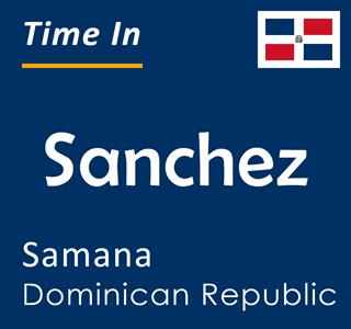Current time in Sanchez, Samana, Dominican Republic