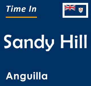 Current time in Sandy Hill, Anguilla