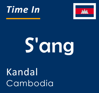 Current time in S'ang, Kandal, Cambodia