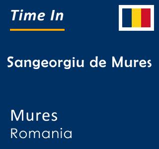 Current time in Sangeorgiu de Mures, Mures, Romania