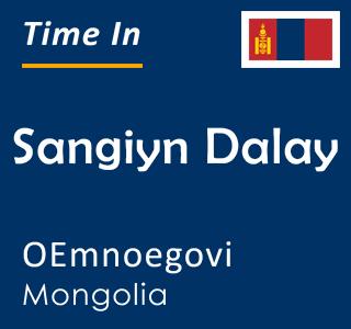 Current time in Sangiyn Dalay, OEmnoegovi, Mongolia