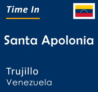 Current time in Santa Apolonia, Trujillo, Venezuela