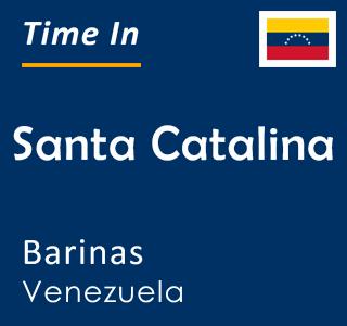 Current time in Santa Catalina, Barinas, Venezuela