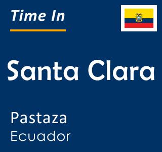 Current time in Santa Clara, Pastaza, Ecuador