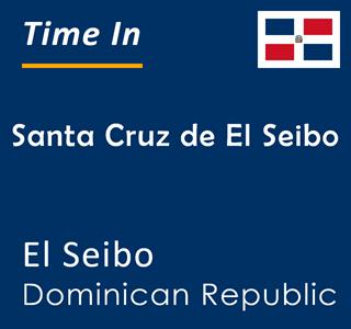 Current time in Santa Cruz de El Seibo, El Seibo, Dominican Republic