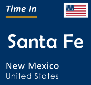 Current time in Santa Fe, New Mexico, United States