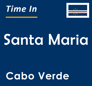 Current time in Santa Maria, Cabo Verde