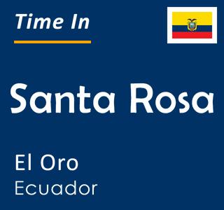 Current time in Santa Rosa, El Oro, Ecuador