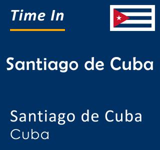 Current time in Santiago de Cuba, Santiago de Cuba, Cuba