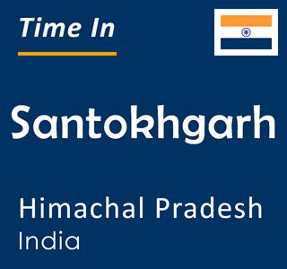 Current time in Santokhgarh, Himachal Pradesh, India