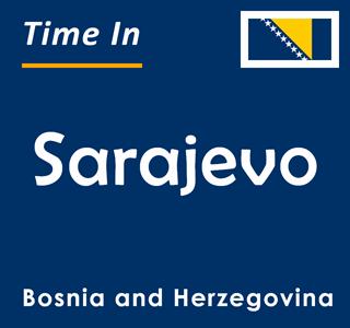 Current time in Sarajevo, Bosnia and Herzegovina
