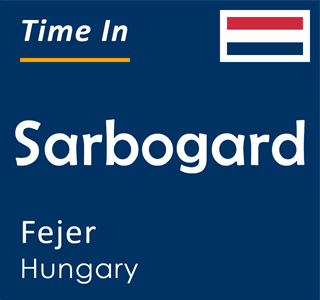 Current time in Sarbogard, Fejer, Hungary
