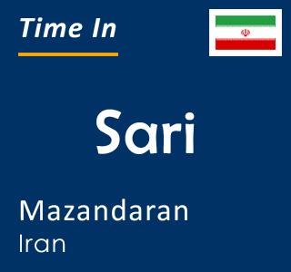 Current time in Sari, Mazandaran, Iran