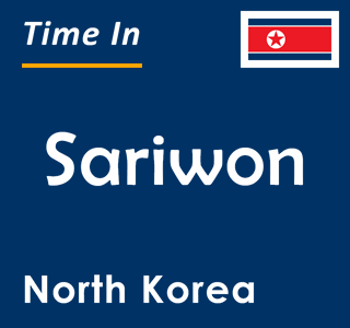 Current time in Sariwon, North Korea