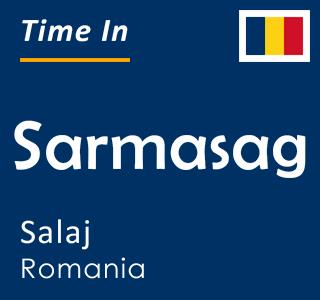 Current time in Sarmasag, Salaj, Romania