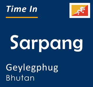 Current time in Sarpang, Geylegphug, Bhutan