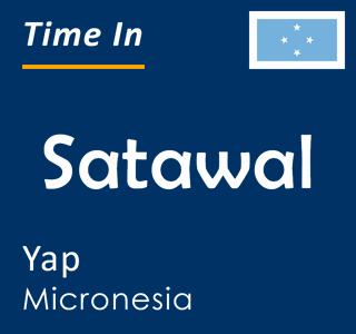 Current time in Satawal, Yap, Micronesia