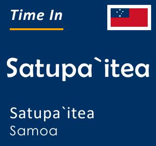 Current time in Satupa`itea, Satupa`itea, Samoa