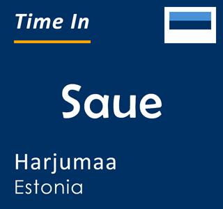 Current time in Saue, Harjumaa, Estonia