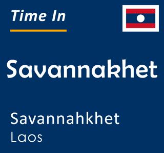 Current time in Savannakhet, Savannahkhet, Laos