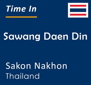 Current time in Sawang Daen Din, Sakon Nakhon, Thailand