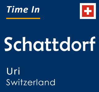 Current time in Schattdorf, Uri, Switzerland